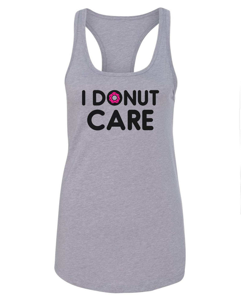 Womens I Donut Care Grapahic Design Fitted Tank Top Funny Shirt Small / Grey