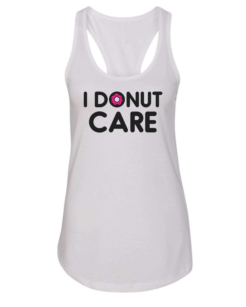 Womens I Donut Care Grapahic Design Fitted Tank Top Funny Shirt Small / White