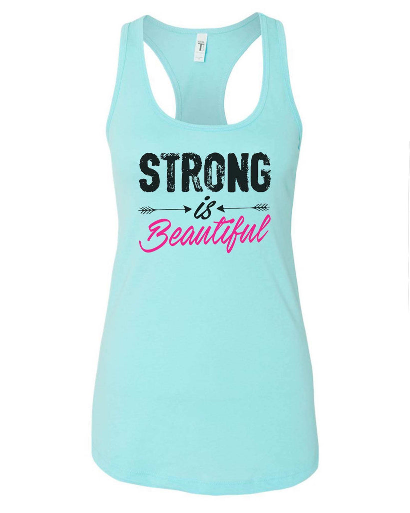 Womens Strong Is Beautiful Grapahic Design Fitted Tank Top Funny Shirt Small / Cancun