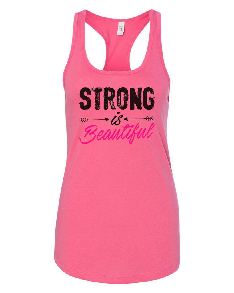 Womens Strong Is Beautiful Grapahic Design Fitted Tank Top Funny Shirt Small / Fuchsia
