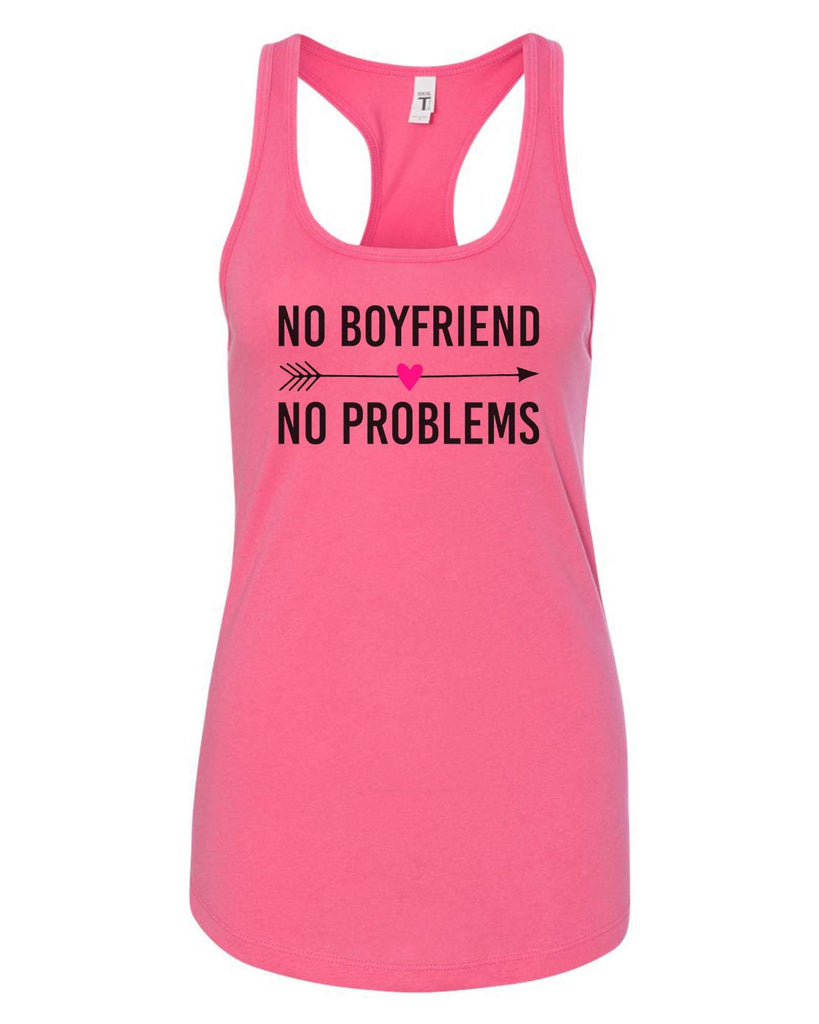 Womens No Boyfriend No Problems Grapahic Design Fitted Tank Top Funny Shirt Small / Fuchsia