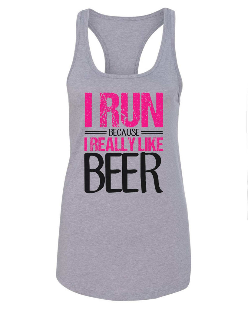 Womens I Run Because I Really Like Beer Grapahic Design Fitted Tank Top Funny Shirt Small / Grey