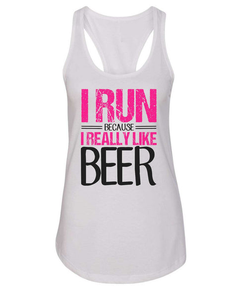 Womens I Run Because I Really Like Beer Grapahic Design Fitted Tank Top Funny Shirt Small / White