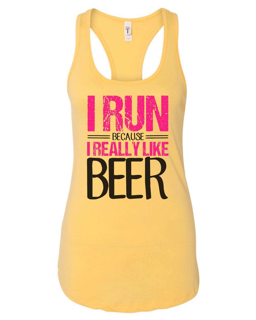 Womens I Run Because I Really Like Beer Grapahic Design Fitted Tank Top Funny Shirt Small / Yellow