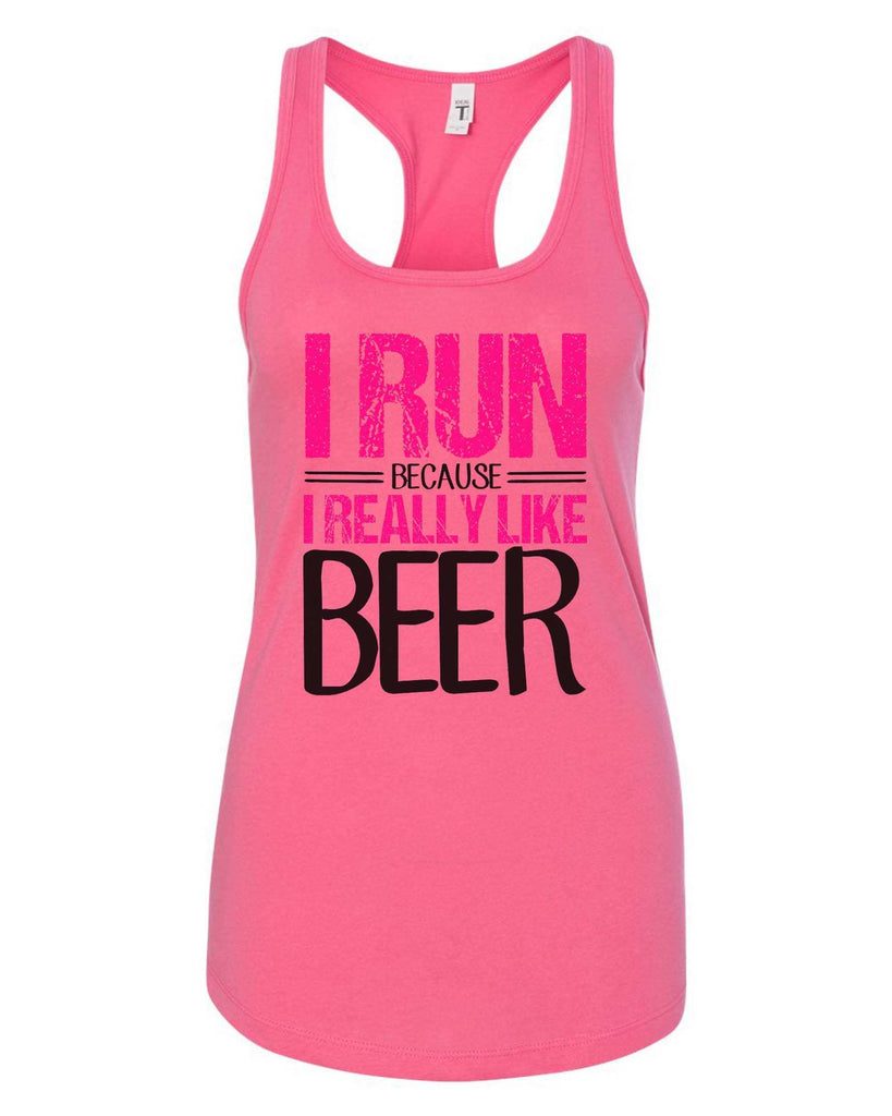Womens I Run Because I Really Like Beer Grapahic Design Fitted Tank Top Funny Shirt Small / Fuchsia