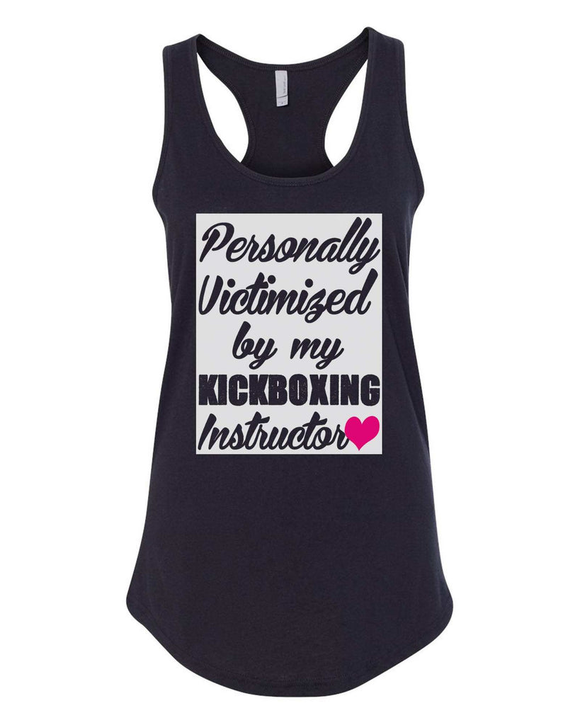 Womens Personally Victimized By My Kickboxing Instructor Grapahic Design Fitted Tank Top Funny Shirt Small / Black