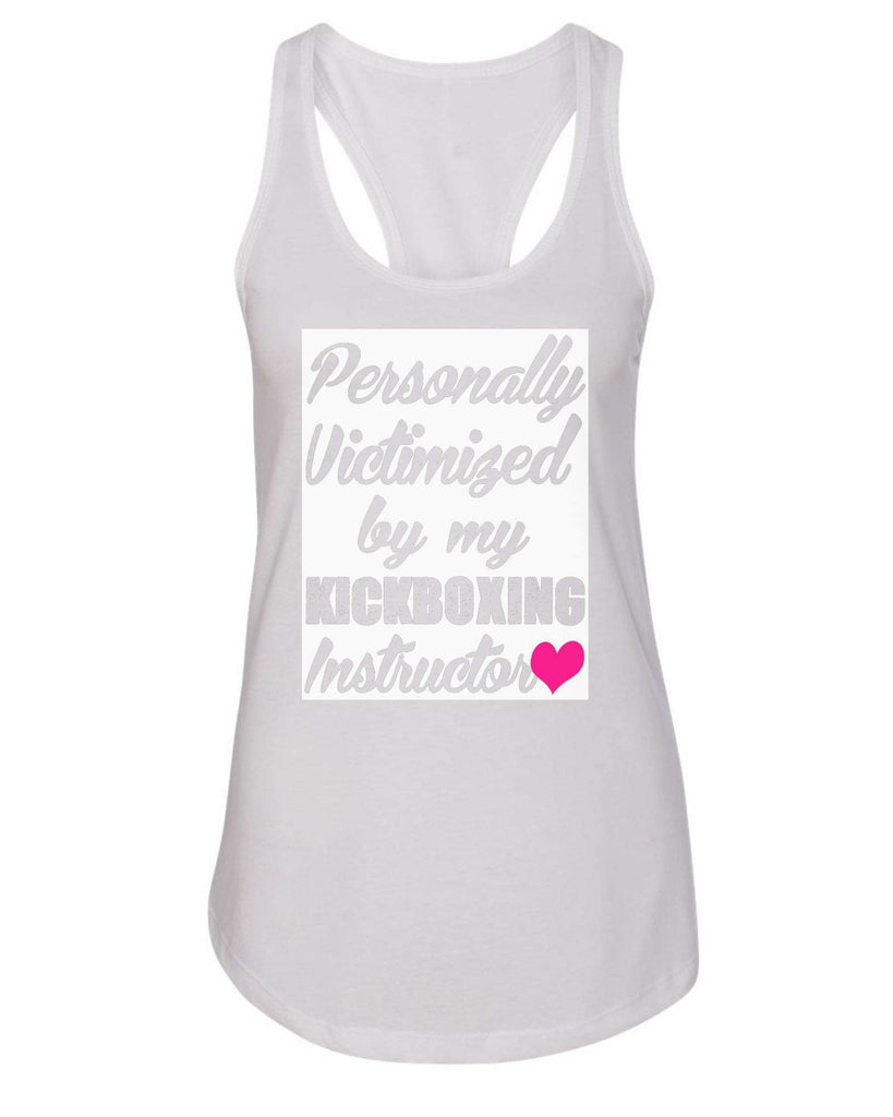 Womens Personally Victimized By My Kickboxing Instructor Grapahic Design Fitted Tank Top Funny Shirt Small / White