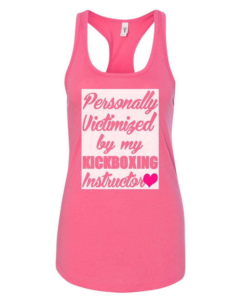 Womens Personally Victimized By My Kickboxing Instructor Grapahic Design Fitted Tank Top Funny Shirt Small / Fuchsia