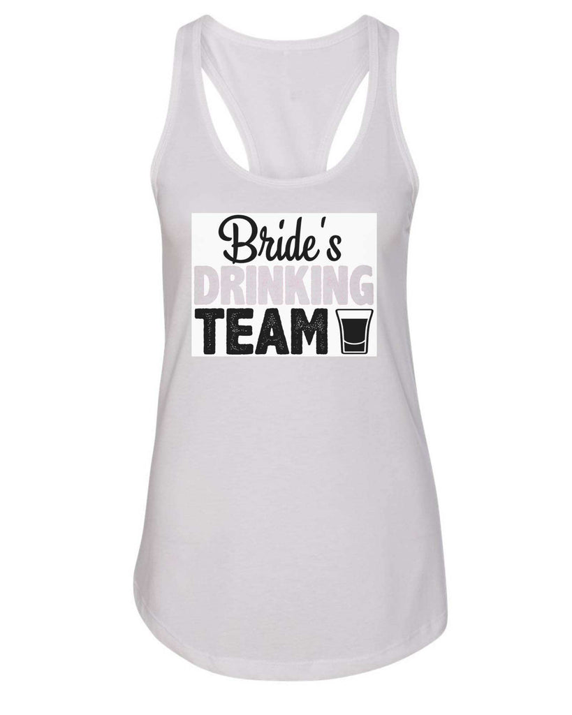 Womens Bride's Drinking Team Grapahic Design Fitted Tank Top Funny Shirt Small / White