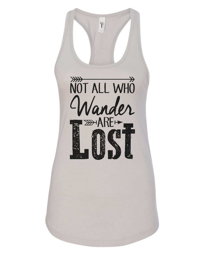 Womens Not All Who Wander Are Lost Grapahic Design Fitted Tank Top Funny Shirt Small / Silver