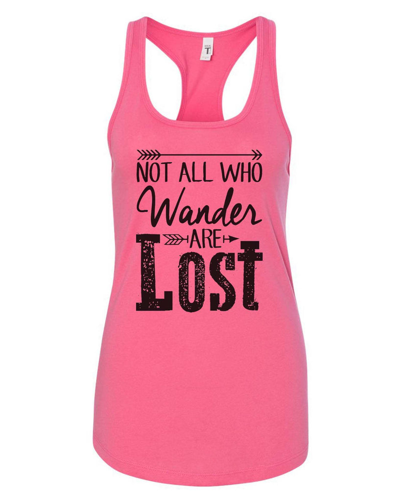 Womens Not All Who Wander Are Lost Grapahic Design Fitted Tank Top Funny Shirt Small / Fuchsia