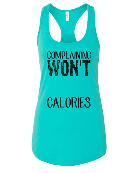 Womens Complaining Won't  Burn Calories Grapahic Design Fitted Tank Top Funny Shirt Small / Sky Blue