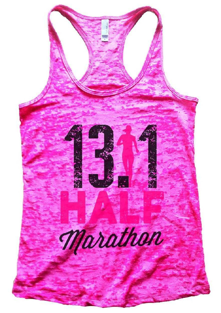 13.1 HALF Marathon Burnout Tank Top By Funny Threadz Funny Shirt Small / Shocking Pink
