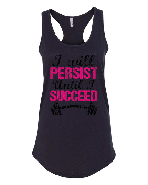 Womens I Will Persist Until I Succeed Grapahic Design Fitted Tank Top Funny Shirt Small / Black