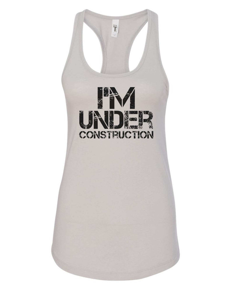 Womens I'm Under Construction Grapahic Design Fitted Tank Top Funny Shirt Small / Silver
