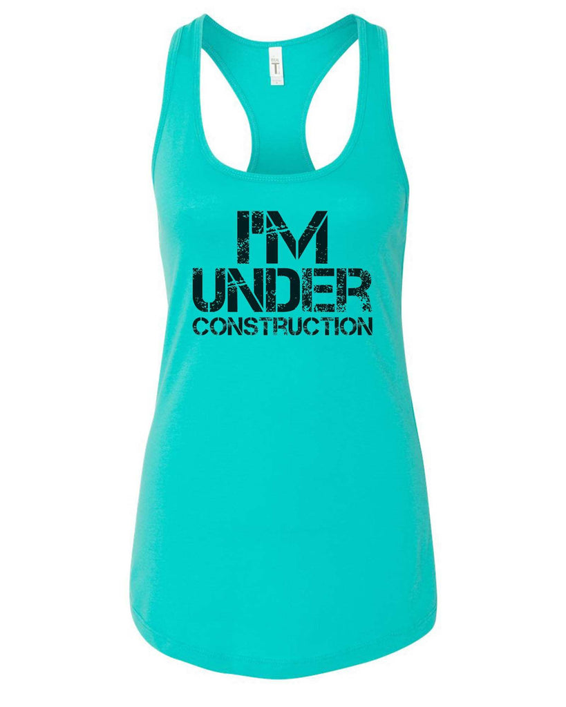 Womens I'm Under Construction Grapahic Design Fitted Tank Top Funny Shirt Small / Sky Blue