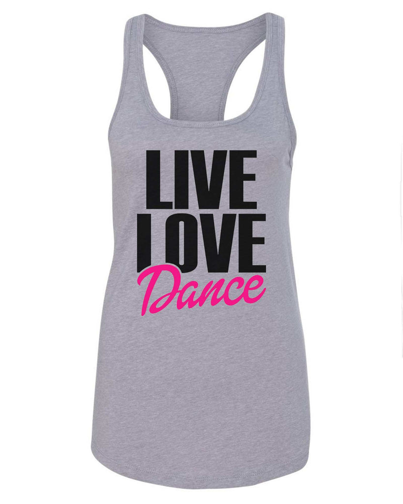Womens Live Love Dance Grapahic Design Fitted Tank Top Funny Shirt Small / Grey