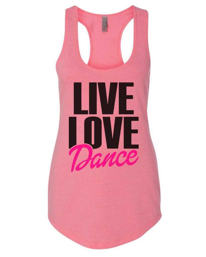Live Love Dance Womens Workout Tank Top Funny Shirt Small / Heather Pink