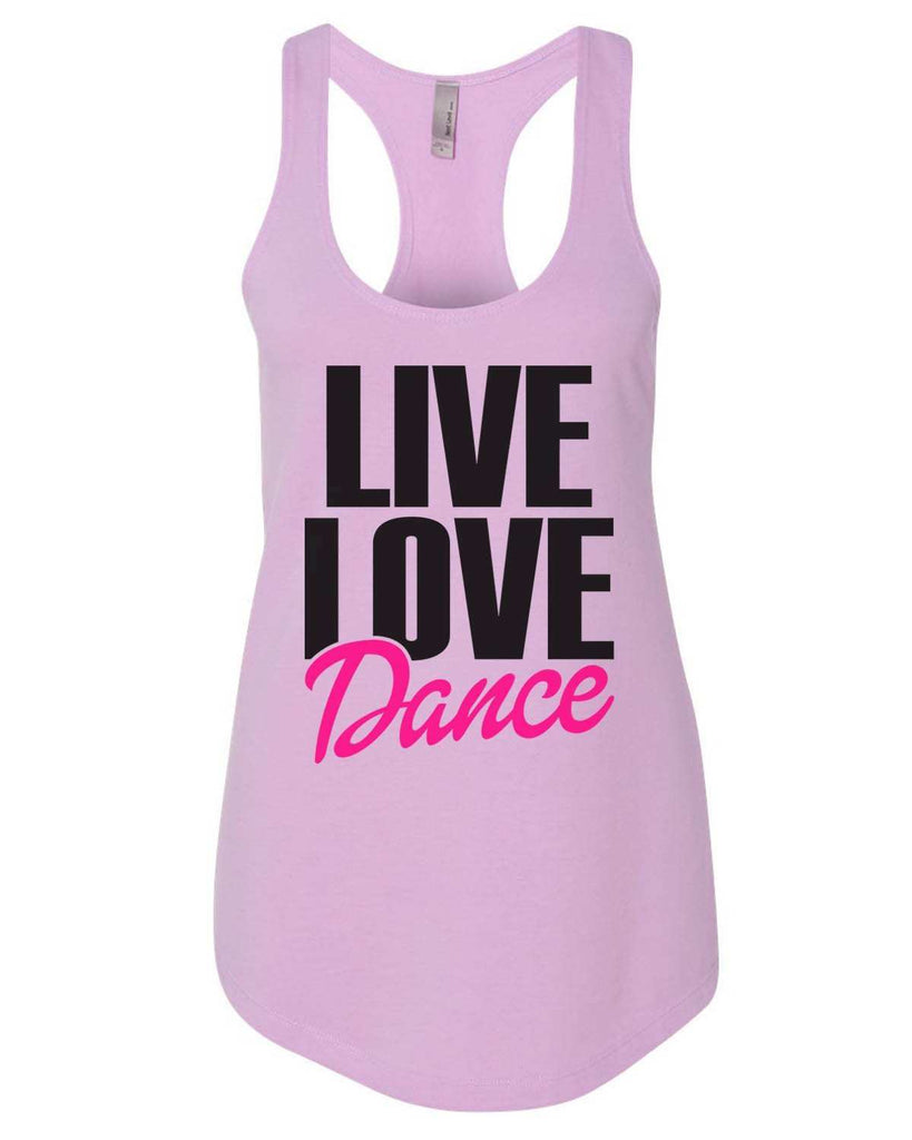 Live Love Dance Womens Workout Tank Top Funny Shirt Small / Lilac