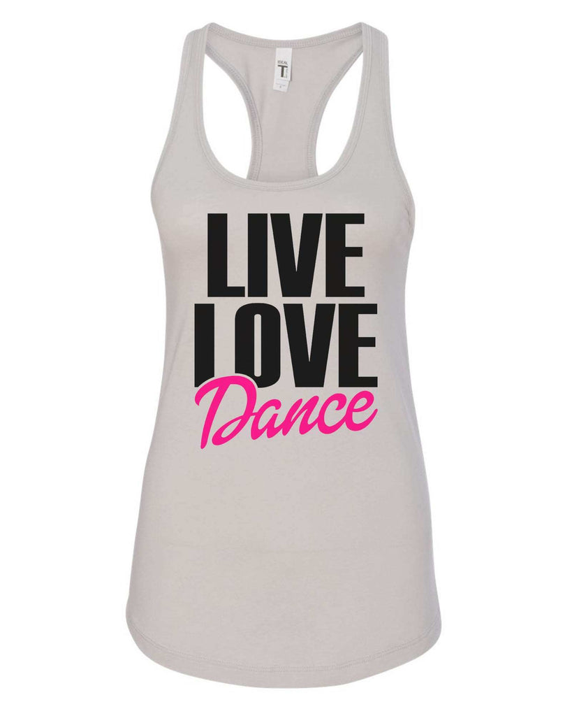 Womens Live Love Dance Grapahic Design Fitted Tank Top Funny Shirt Small / Silver