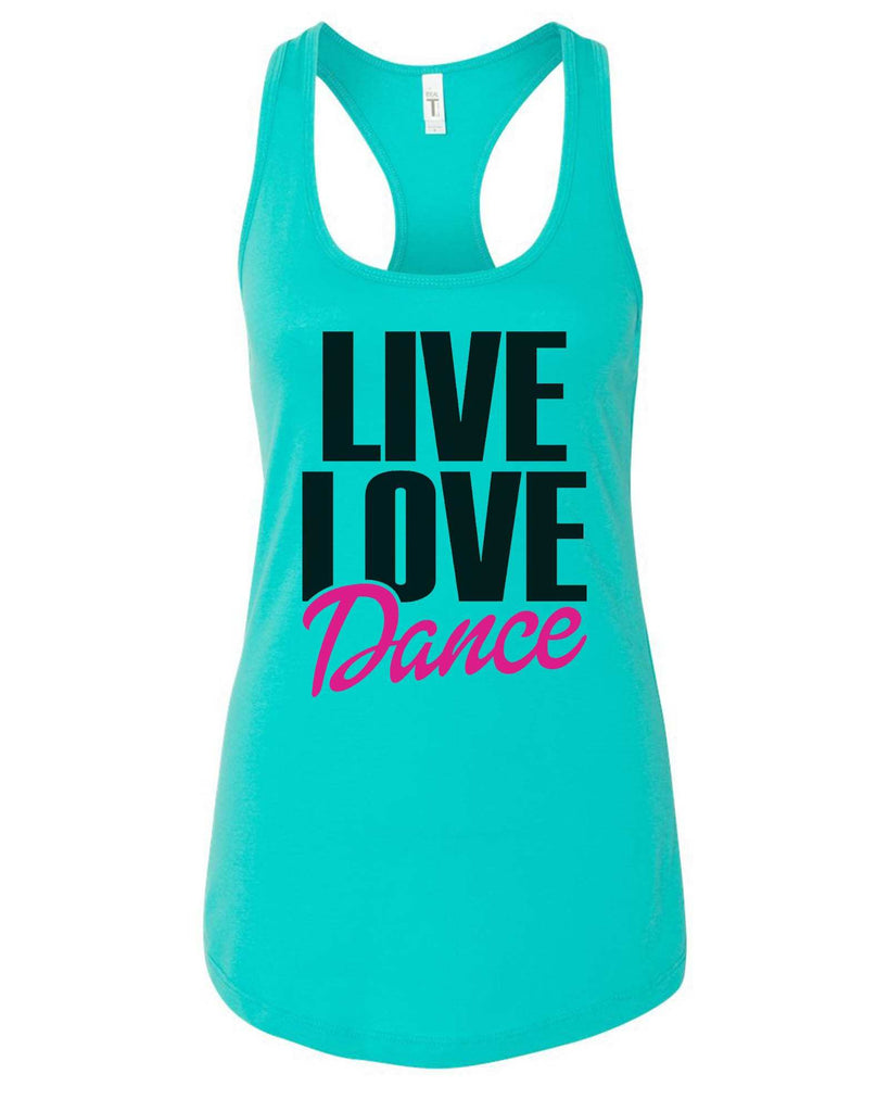Womens Live Love Dance Grapahic Design Fitted Tank Top Funny Shirt Small / Sky Blue
