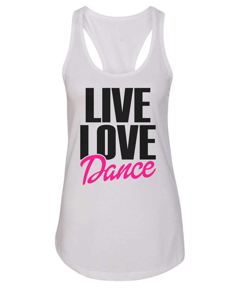 Womens Live Love Dance Grapahic Design Fitted Tank Top Funny Shirt Small / White