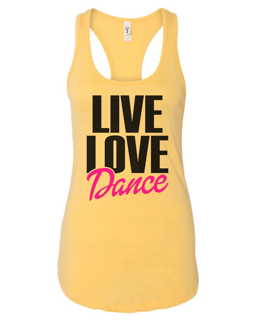 Womens Live Love Dance Grapahic Design Fitted Tank Top Funny Shirt Small / Yellow