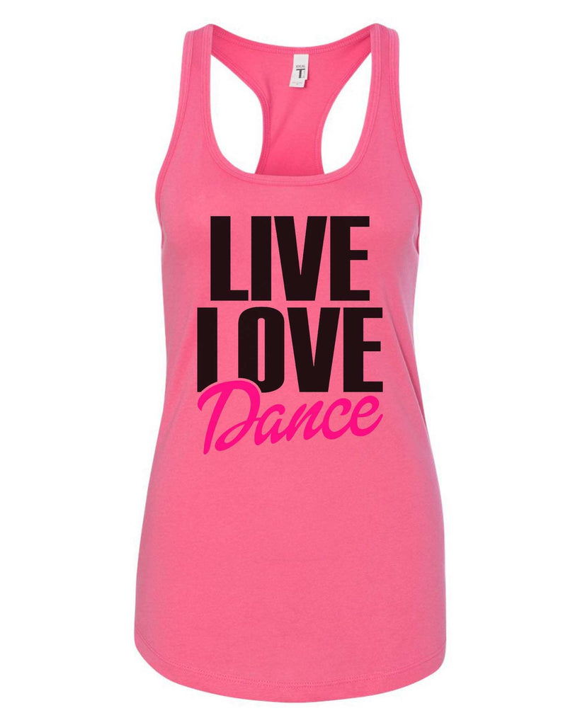 Womens Live Love Dance Grapahic Design Fitted Tank Top Funny Shirt Small / Fuchsia