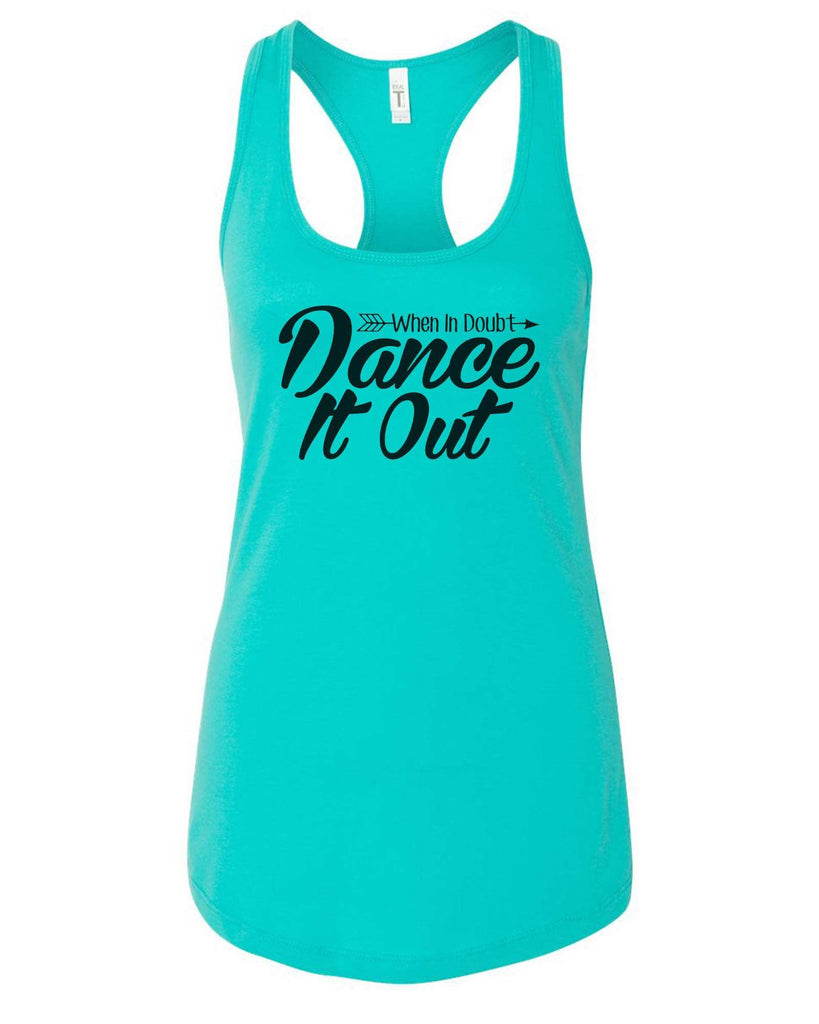 Womens When In Doubt Dance It Out Grapahic Design Fitted Tank Top Funny Shirt Small / Sky Blue