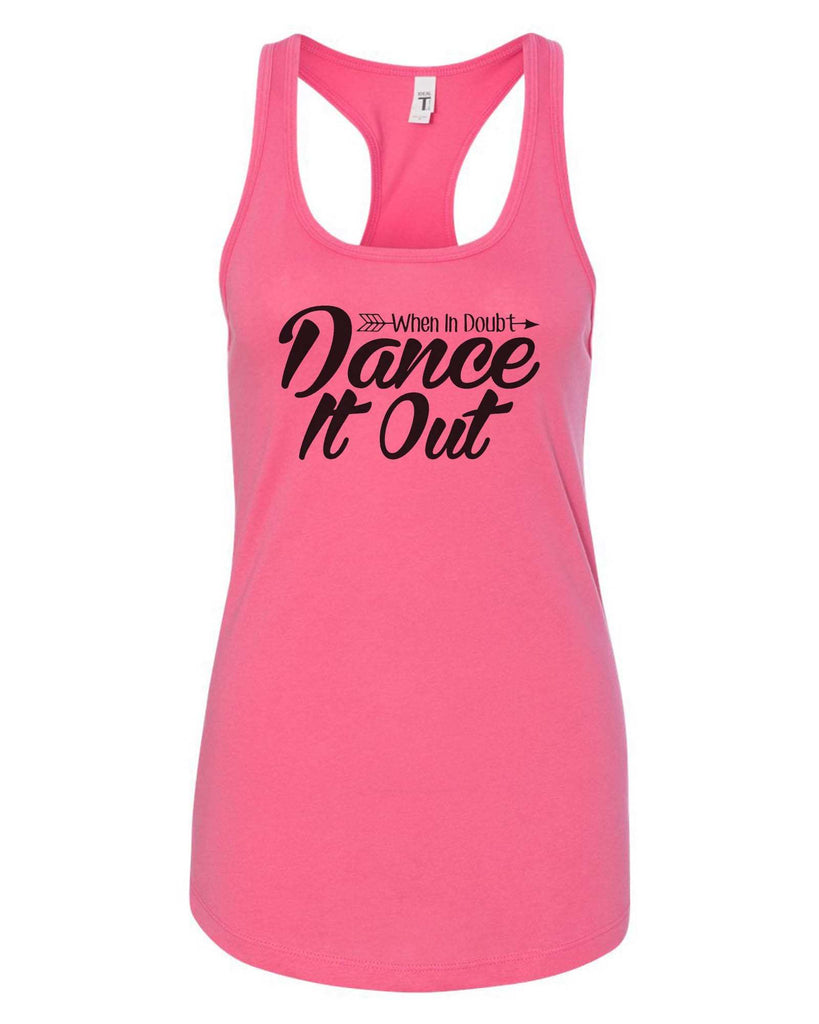 Womens When In Doubt Dance It Out Grapahic Design Fitted Tank Top Funny Shirt Small / Fuchsia