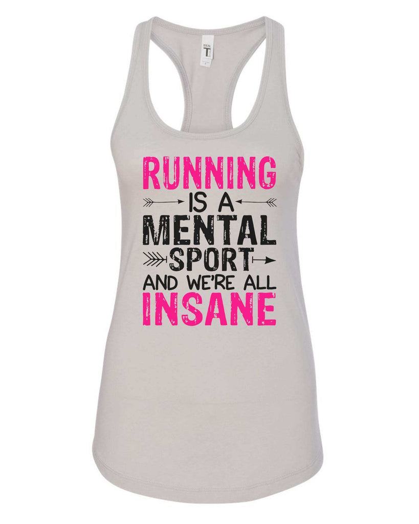 Womens Running Is A Mental Sport And We'Re All Insane Grapahic Design Fitted Tank Top