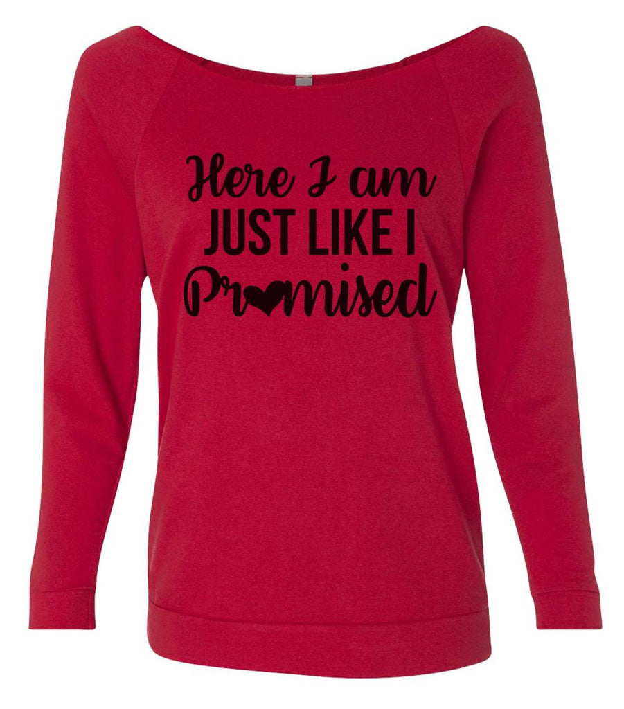 Here I Am Just Like I Promised 3/4 Sleeve Raw Edge French Terry Cut - Dolman Style Very Trendy Funny Shirt Small / Red