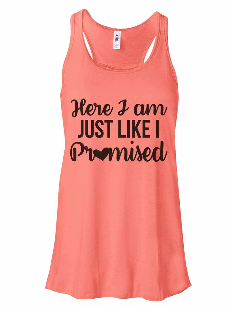 Here I Am Just Like I Promised - Bella Canvas Womens Tank Top - Gathered Back & Super Soft Funny Shirt Small / Coral