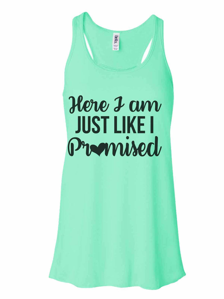 Here I Am Just Like I Promised - Bella Canvas Womens Tank Top - Gathered Back & Super Soft Funny Shirt Small / Mint