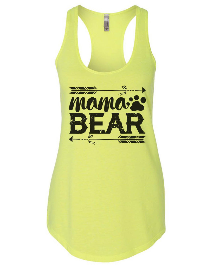 Mama Bear Womens Workout Tank Top Funny Shirt Small / Neon Yellow
