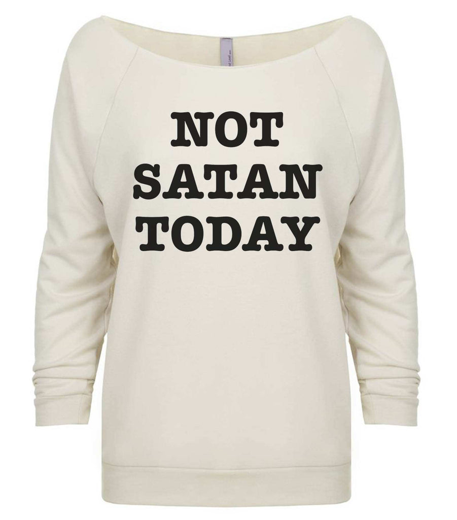 Not Satan Today 3/4 Sleeve Raw Edge French Terry Cut - Dolman Style Very Trendy Funny Shirt Small / Beige
