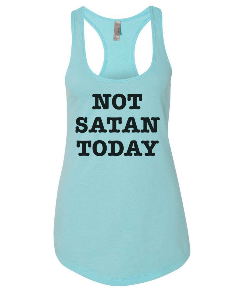 Not Satan Today Womens Workout Tank Top Funny Shirt Small / Cancun Blue