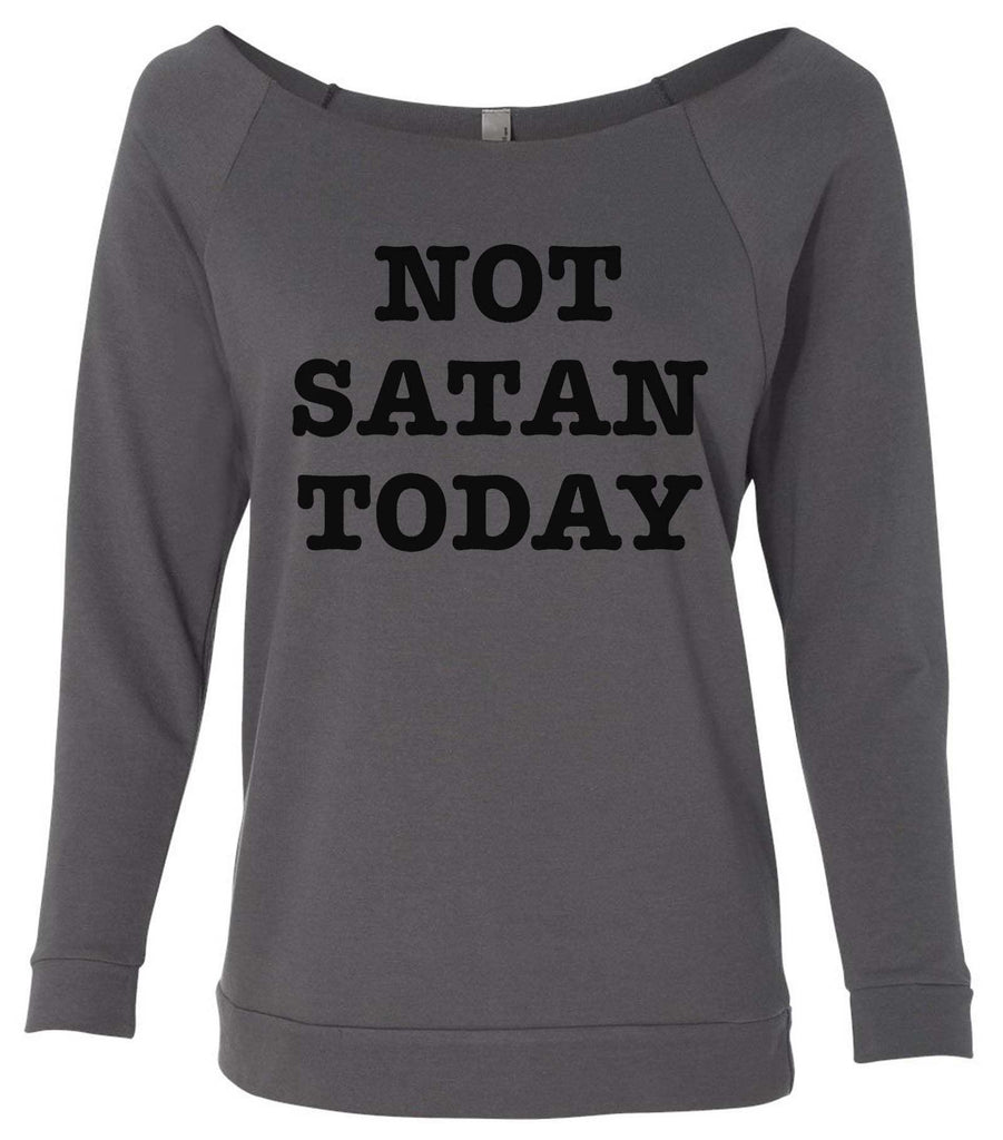 Not Satan Today 3/4 Sleeve Raw Edge French Terry Cut - Dolman Style Very Trendy Funny Shirt Small / Charcoal Dark Gray