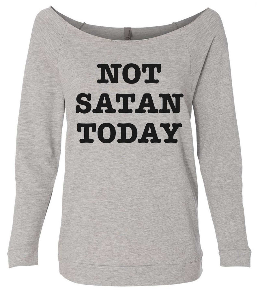 Not Satan Today 3/4 Sleeve Raw Edge French Terry Cut - Dolman Style Very Trendy
