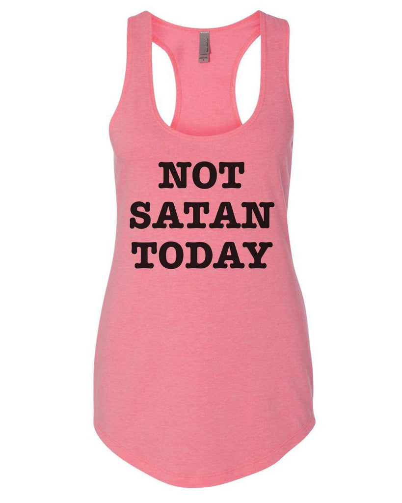 Not Satan Today Womens Workout Tank Top Funny Shirt Small / Heather Pink
