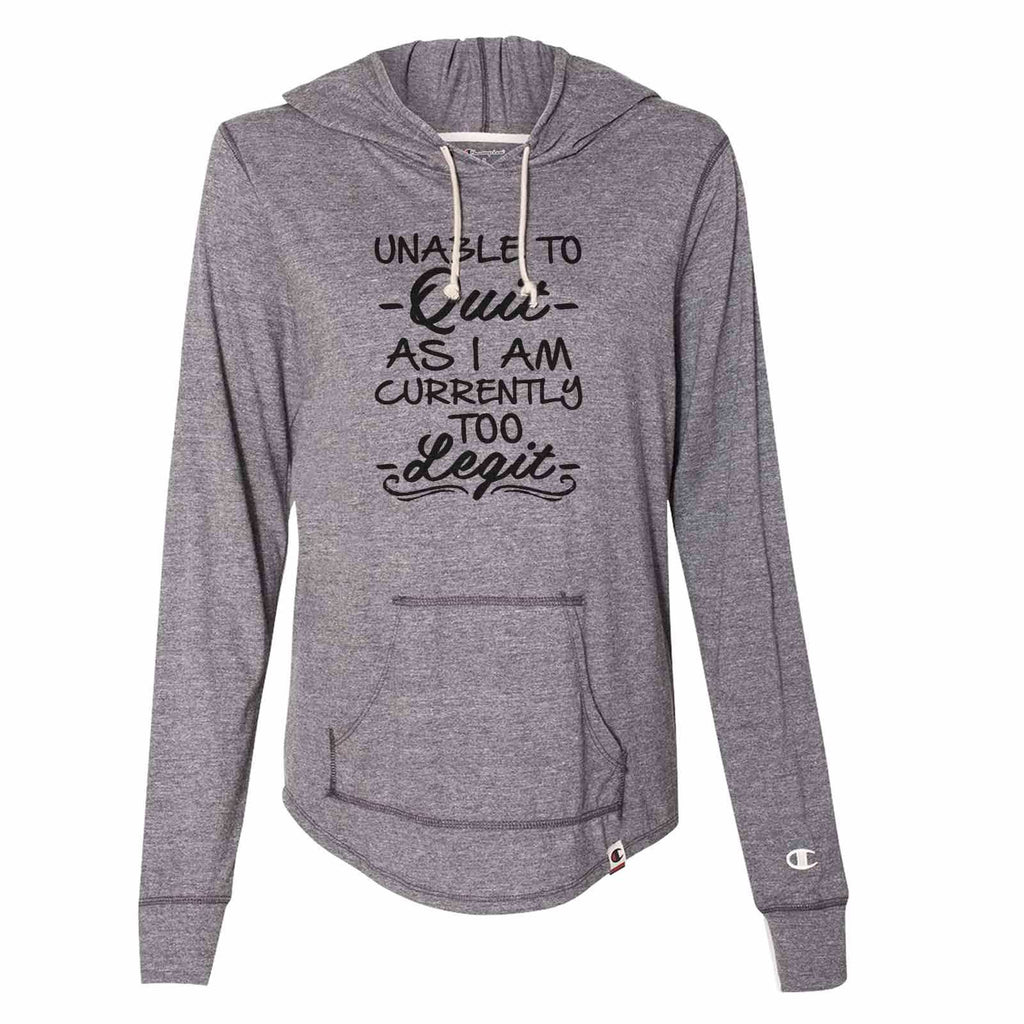 Unable To - Quit - As I Am Currently Too - Legit - - Womens Champion Brand Hoodie - Hooded Sweatshirt Funny Shirt Small / Dark Grey