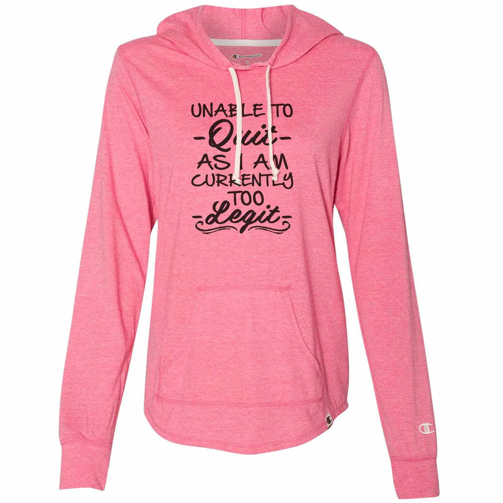 Unable To - Quit - As I Am Currently Too - Legit - - Womens Champion Brand Hoodie - Hooded Sweatshirt Funny Shirt Small / Pink