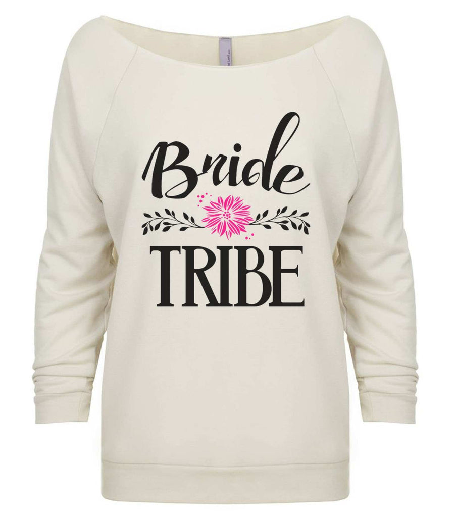 Bride Tribe 3/4 Sleeve Raw Edge French Terry Cut - Dolman Style Very Trendy Funny Shirt Small / Beige