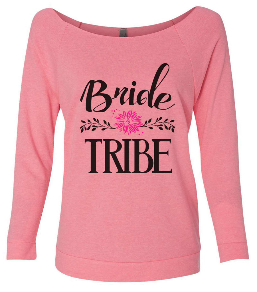 Bride Tribe 3/4 Sleeve Raw Edge French Terry Cut - Dolman Style Very Trendy Funny Shirt Small / Pink