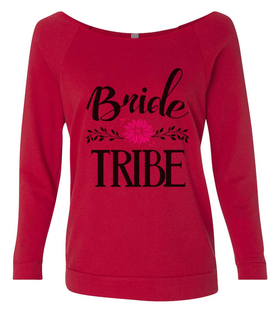 Bride Tribe 3/4 Sleeve Raw Edge French Terry Cut - Dolman Style Very Trendy Funny Shirt Small / Red