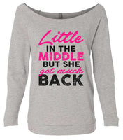 Little In The Middle But She Got Much Back 3/4 Sleeve Raw Edge French Terry Cut - Dolman Style Very Trendy Funny Shirt Small / Grey