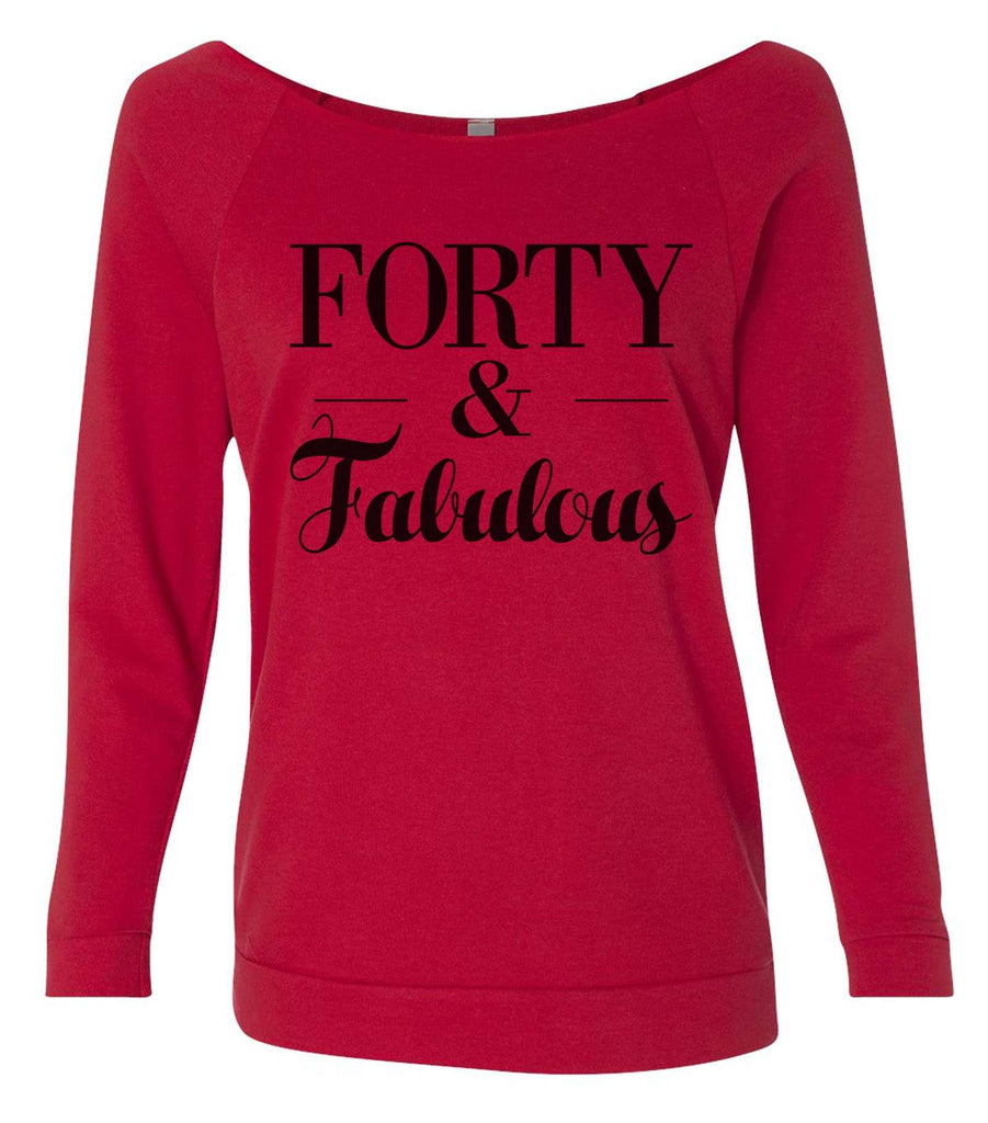 Forty And Fabulous 3/4 Sleeve Raw Edge French Terry Cut - Dolman Style Very Trendy Funny Shirt Small / Red