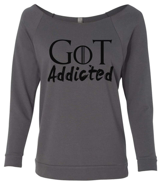 Got Addicted 3/4 Sleeve Raw Edge French Terry Cut - Dolman Style Very Trendy Funny Shirt Small / Charcoal Dark Gray