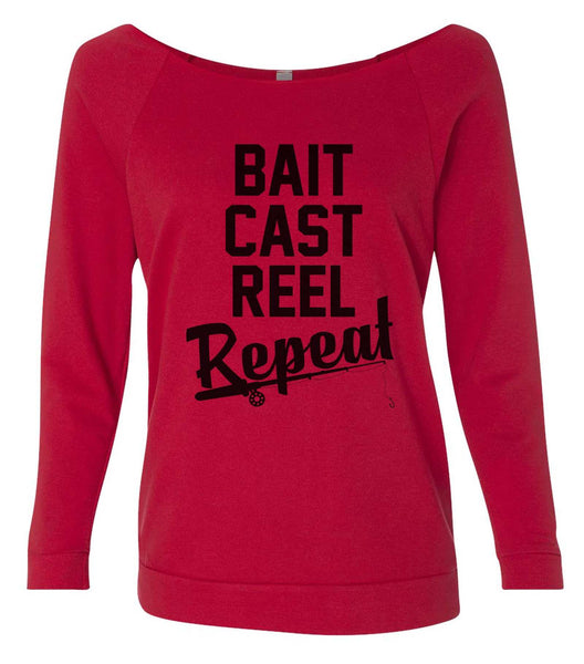 Bait Cast Reel Repeat 3/4 Sleeve Raw Edge French Terry Cut - Dolman Style Very Trendy Funny Shirt Small / Red