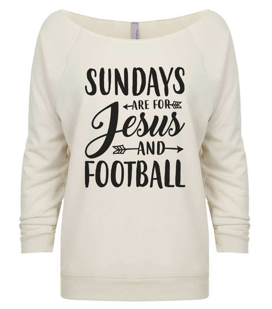 Sundays Are For Jesus And Football 3/4 Sleeve Raw Edge French Terry Cut - Dolman Style Very Trendy